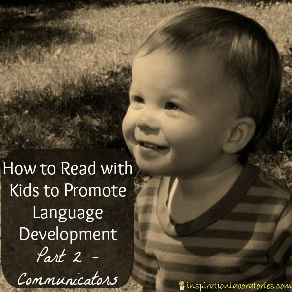 How to Read with Kids to Promote Language Development {Part 2 - Communicators}. From Inspiration Laboratories.