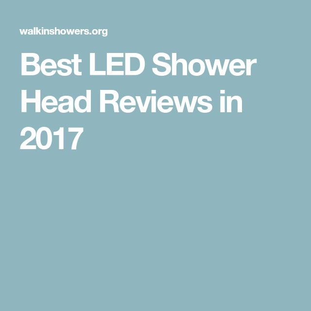 Best LED Shower Head Reviews in 2017