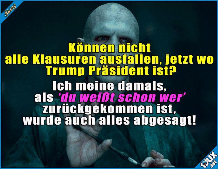 Die sollen ausfallen! Lustige Sprüche #Humor #Präsident #Voldemort #Sprüche #1jux #Jodel #lustigeSprüche #lustig