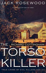 Richard Cottingham: The True Story of The Torso Killer: Historical Serial Killers and Murderers (True Crime by Evil Killers Book 20) - Emerald Book Reviews