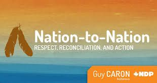 Natio-to-Nation is one of the slogans used in part Guy Carson's campaign. This segment of his campaign focused on housing, job creation, a pledge to clean drinking water, and offering support to missing and murdered indigenous women and girls. Guy believes that it is time to give the attention and respect that the indigenous people of Canada deserve.