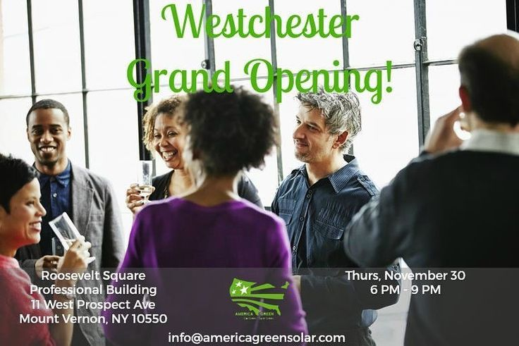 YOURE INVITED! Join America Green Solar for our Lower Westchester Grand Opening event from 6 PM  9 PM on Thursday November 30 at 11 West Prospect Ave in Mount Vernon NY. This exciting event will be hosted by Mount Vernon native Desi Johnson- as seen on the world renowned Carolines Comedy Club! Dont miss this event; with food music and refreshments it is sure to be a great time! America Green Solar is proud to join the Westchester community and we are looking forward to seeing you there…