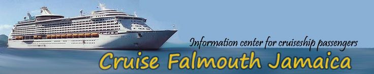 Cruise Falmouth Jamaica - Visitors Information Guide