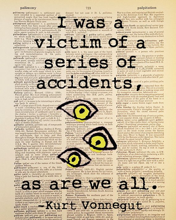 Victim of a Series of Accidents, Kurt Vonnegut quote, Dictionary Art Print…