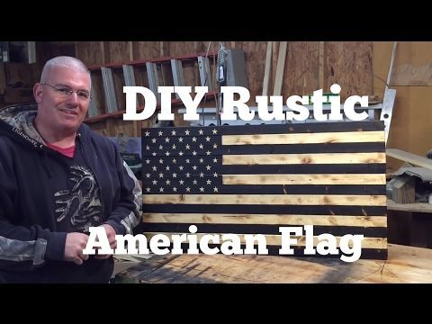 DIY American Flag / Rustic / Torched - YouTube