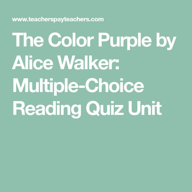 best alice walker ideas the color purple book  the color purple by alice walker multiple choice reading quiz unit