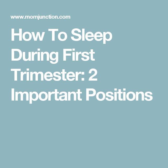 How To Sleep During First Trimester: 2 Important Positions