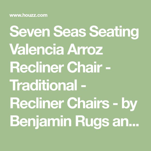 Seven Seas Seating Valencia Arroz Recliner Chair - Traditional - Recliner Chairs - by Benjamin Rugs and Furniture