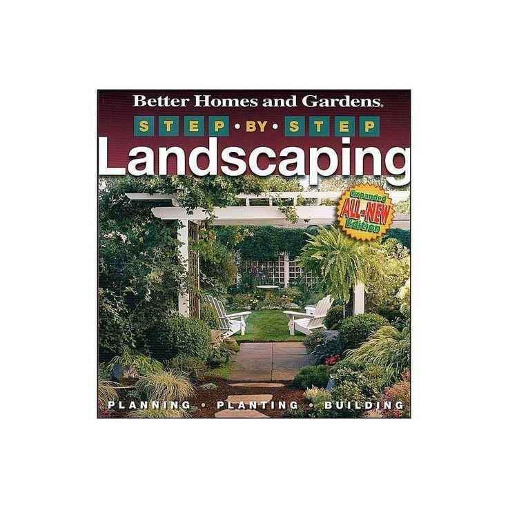 6e7aee9de116974f08ac435a812b579e - Better Homes And Gardens Step By Step Landscaping