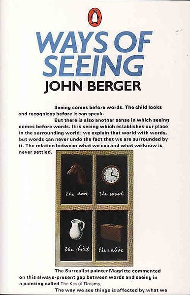 Ways of Seeing: John Berger's Classic 1972 BBC Critique of Consumer Culture | Brain Pickings