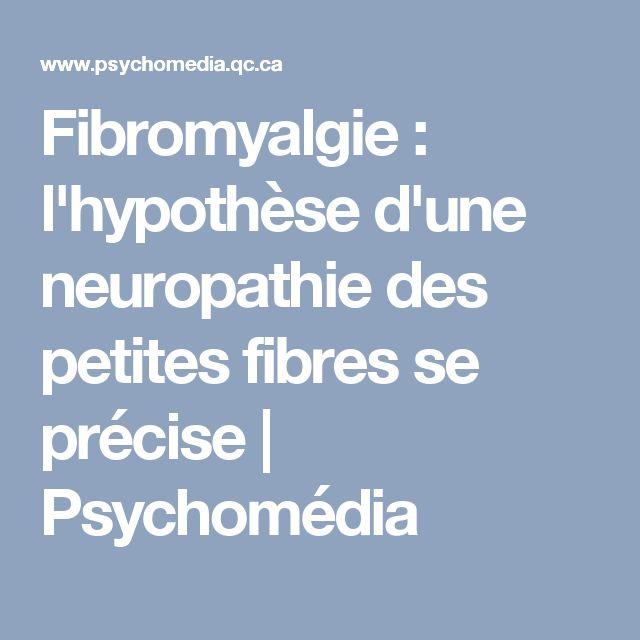 Fibromyalgie: l'hypothèse d'une neuropathie des petites fibres se précise | Psychomédia