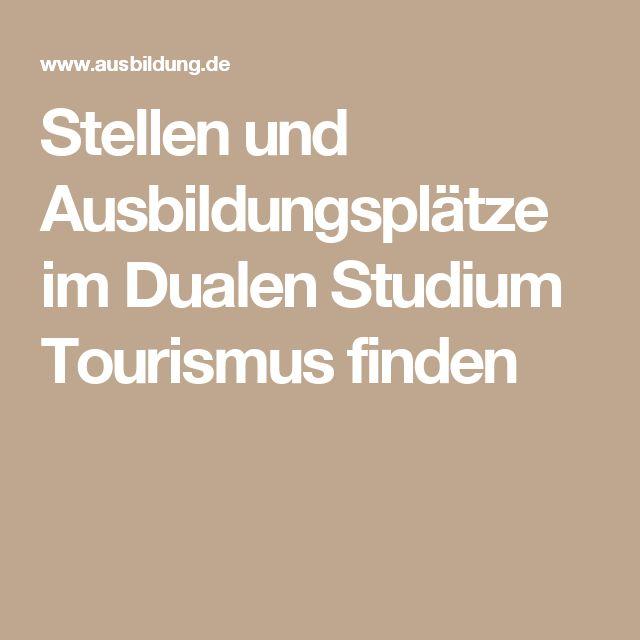 Stellen und Ausbildungsplätze im Dualen Studium Tourismus finden