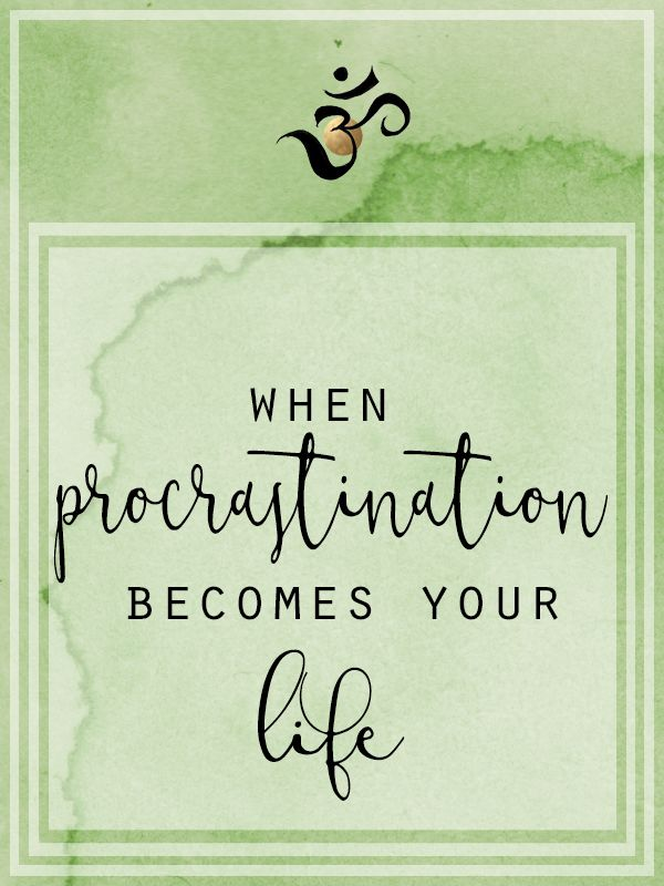 When procrastination becomes your life, easy steps to get things done. http://www.claracazimi.com/procrastination-becomes-life/