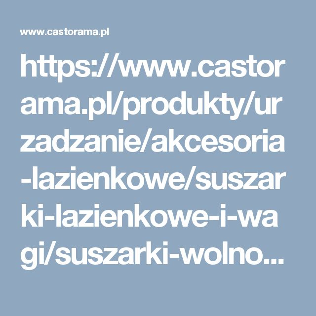 https://www.castorama.pl/produkty/urzadzanie/akcesoria-lazienkowe/suszarki-lazienkowe-i-wagi/suszarki-wolnostojace/suszarka-harmonijkowa-sepio-60-cm.html#product