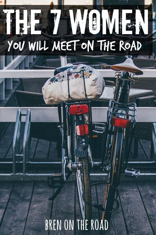 The 7 Women You Will Meet On The Road