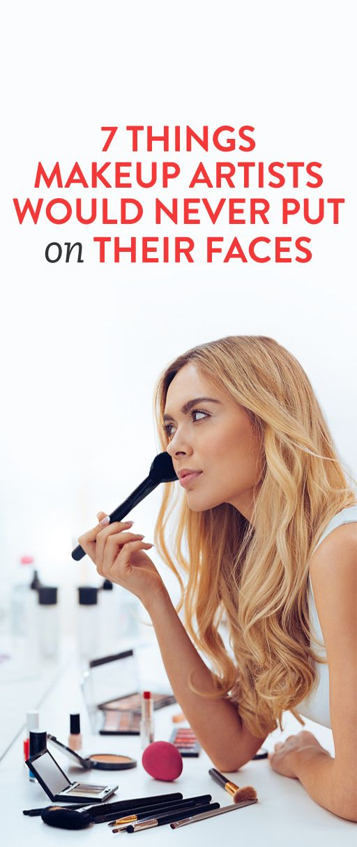 Things Makeup: 7 Things Makeup Artists Would Never Put On Their Faces