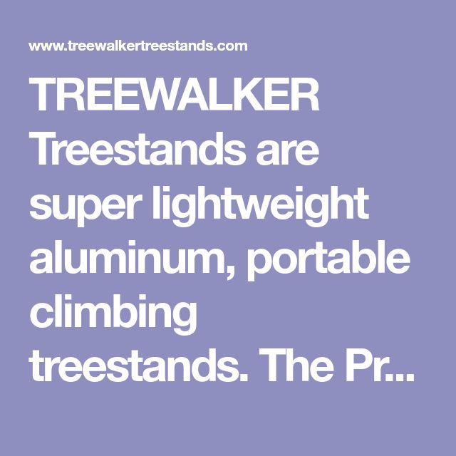 TREEWALKER Treestands are super lightweight aluminum, portable climbing treestands. The Promag series two piece climbing tree stands feature the comfortable EasyGlide™ adjustable treestand seat.