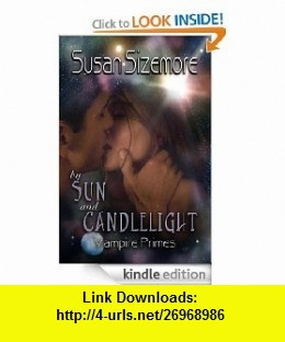 By Sun and Candlelight (Vampire Primes) eBook Susan Sizemore ,   ,  , ASIN: B0083LV1XI , tutorials , pdf , ebook , torrent , downloads , rapidshare , filesonic , hotfile , megaupload , fileserve