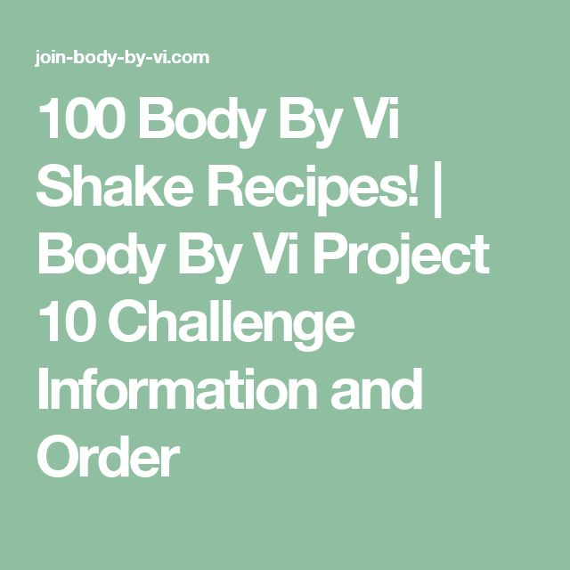 100 Body By Vi Shake Recipes! | Body By Vi Project 10 Challenge Information and Order