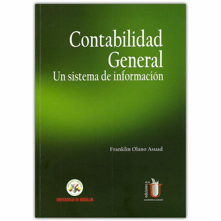 Contabilidad general. Un sistema de información - Franklin Olano Asuad - Universidad de Medellín http://www.librosyeditores.com/tiendalemoine/3569-contabilidad-general-un-sistema-de-informacion--9789588692593.html Editores y distribuidores