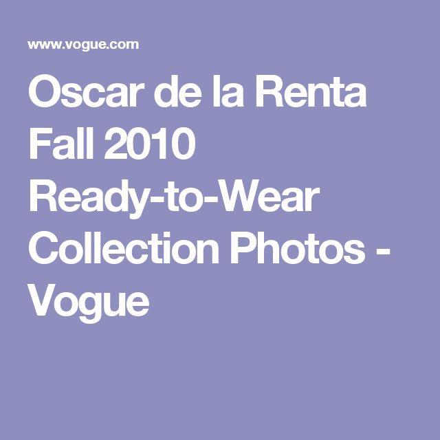 Oscar de la Renta Fall 2010 Ready-to-Wear Collection Photos - Vogue