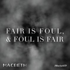best macbeth quotes images macbeth quotes   fair is foul and foul is fair