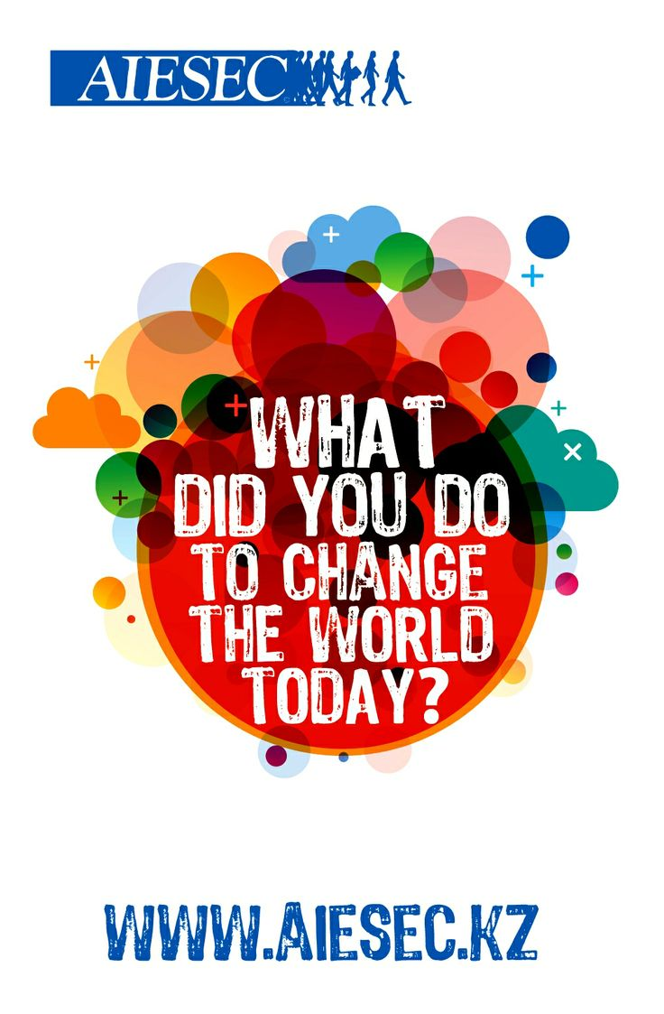 what did you do to change the world today?