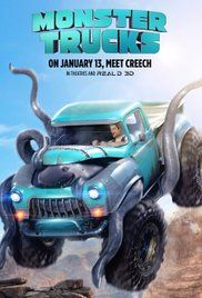 Monster Trucks (2016) PG | 1h 44min | Animation, Action, Adventure | 13 January 2017 (USA) ~~~~~Fun for the good guys, trying to keep their friends from the bad guys !