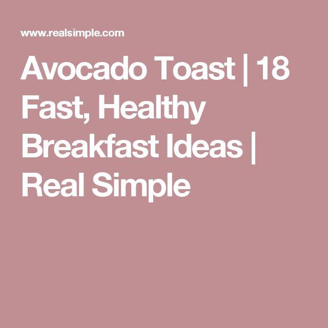 Avocado Toast | 18 Fast, Healthy Breakfast Ideas | Real Simple