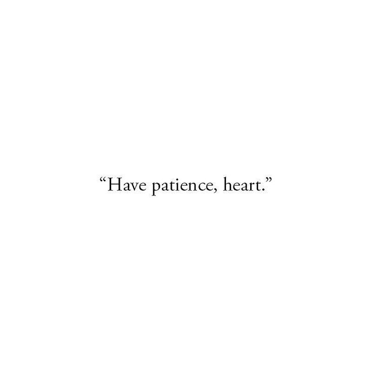 quotes about patience finding love Be encouraged by these trust quotes trust is about patience while not forcing issues we learn more about our love | respect quotes trust is what we do.
