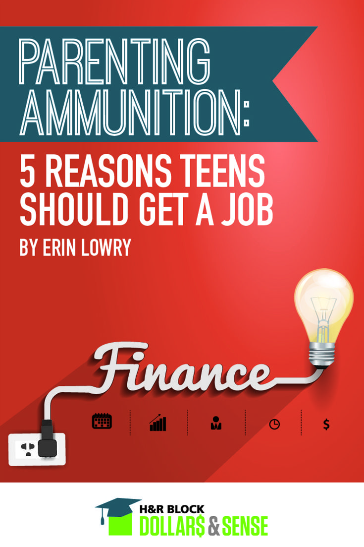 17 best images about teaching about money h r block dollars 5 reasons teens should get a job parenting teenagers