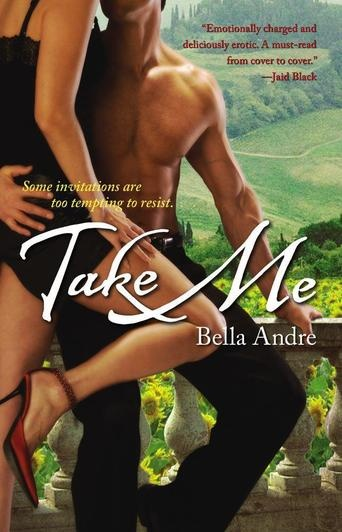 Take Me by Bella Andre - In the seductive warmth of the Tuscan sun, Lily plays a game of desire with the hot-blooded Travis. Will she be burned by an all-consuming ecstasy or will Travis open his heart to the sexy, exciting, and lasting love she has to offer? (Bilbary Town Library: Good for Readers, Good for Libraries)