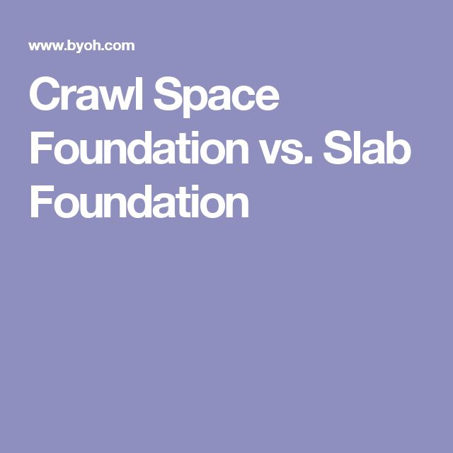 25 best ideas about slab foundation on pinterest cheap for Slab foundation vs crawl space