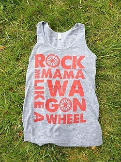 "OCMS ""Wagon Wheel"" shirt <3.  $30   Link: http://wanelo.com/p/1807562/rock-me-mama-like-a-wagon-wheel-unisex-tank-top-athletic-grey-and-rust-ink-old-crow-medicine-show"