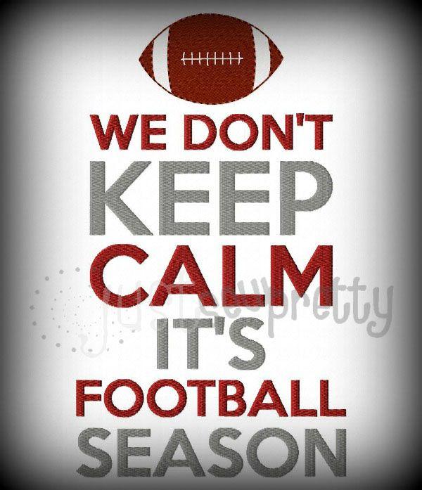 Dont Keep Calm Its Football Season Machine Embroidery Design