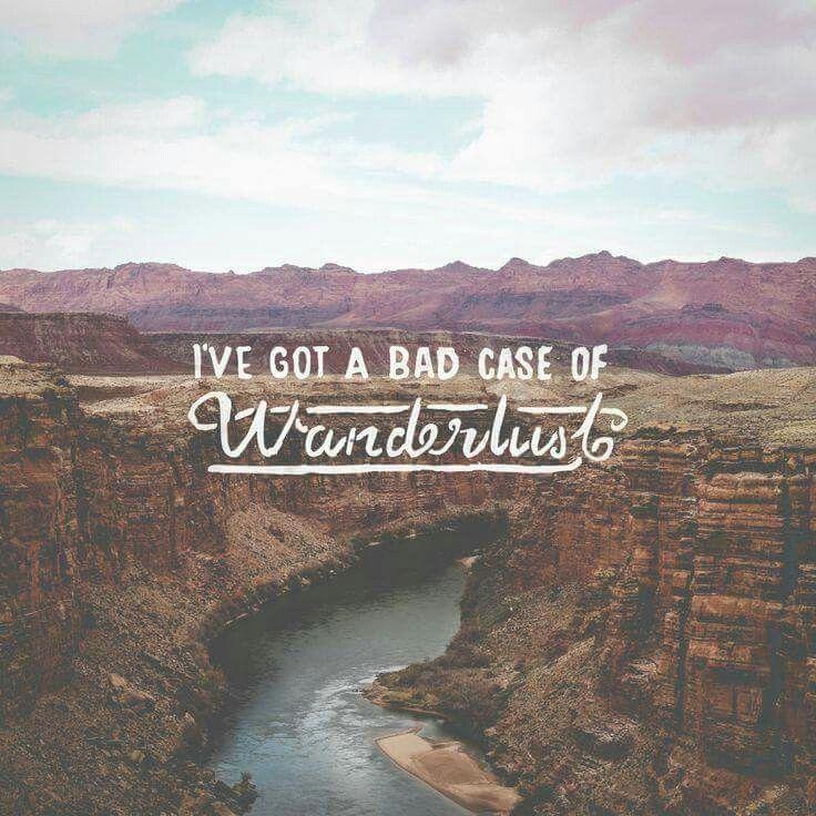 I've got a bad case of wanderlust //