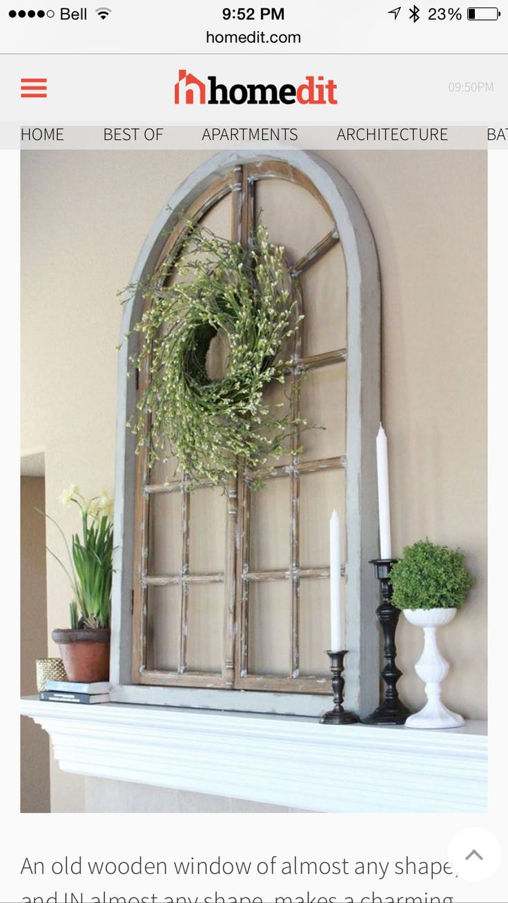 27 best arched window wall decor images on pinterest wall decor love the old window frame on the mantle the sweet survival diy spring wreath and mantel ppazfo