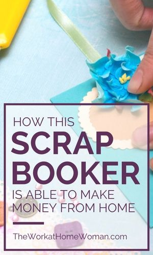 How This Scrapbooker Is Able To Make Money From Home