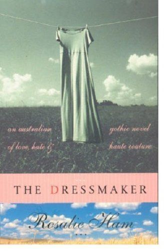 The Dressmaker by Rosalie Ham http://www.amazon.com/dp/1875989706/ref=cm_sw_r_pi_dp_RDwrub1F90XGW