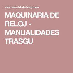 MAQUINARIA DE RELOJ - MANUALIDADES TRASGU