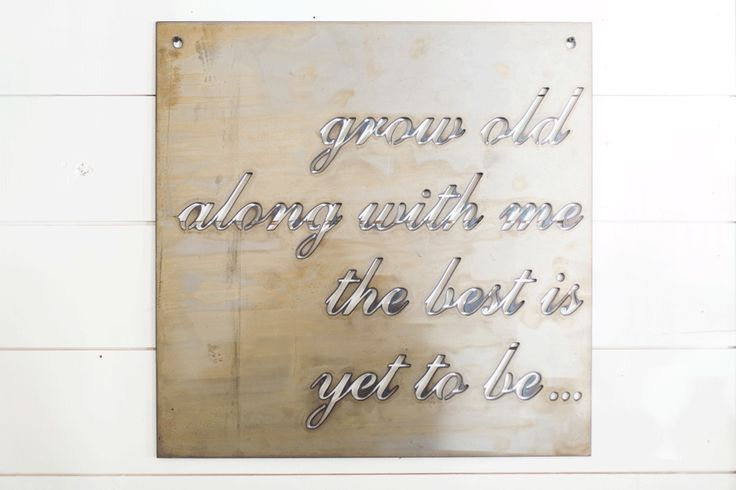 """Grow Old Together"" Sign 