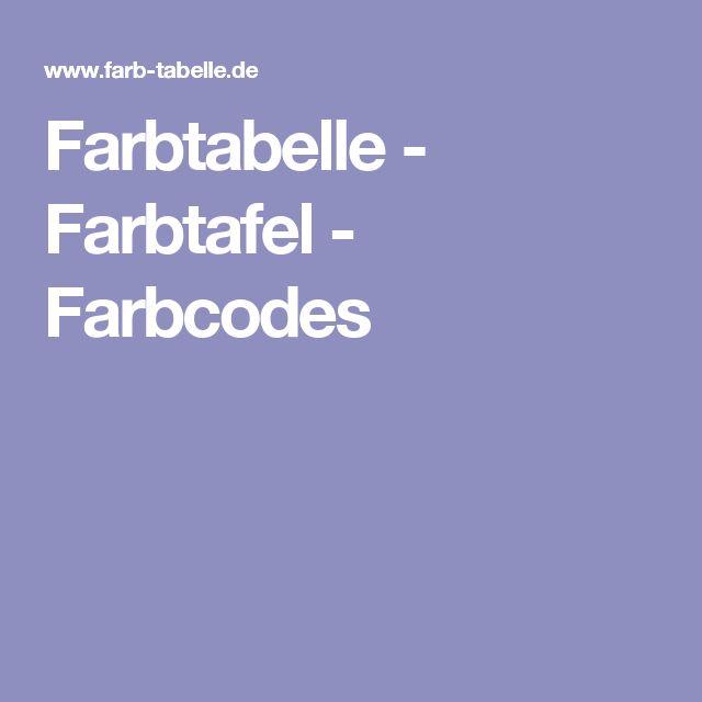 Farbtabelle - Farbtafel - Farbcodes