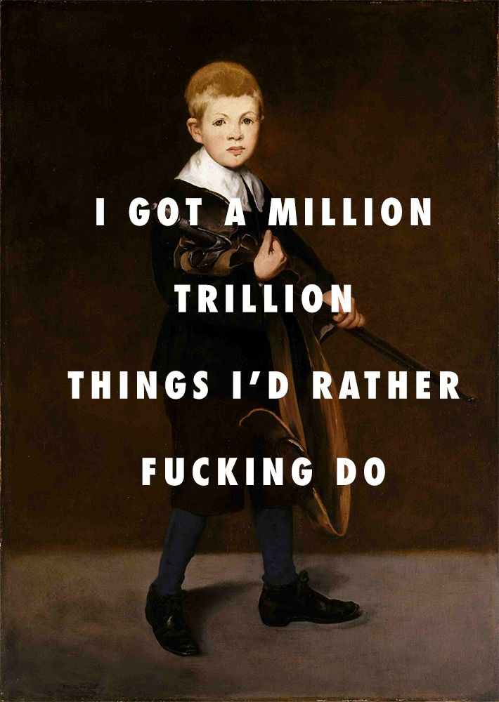 I'M NEVER SENTIMENTAL, GO HARD OR GO HOMELESS Boy carrying a sword (1861), Edouard Manet / I Don't Fuck With You, Big Sean ft. E-40
