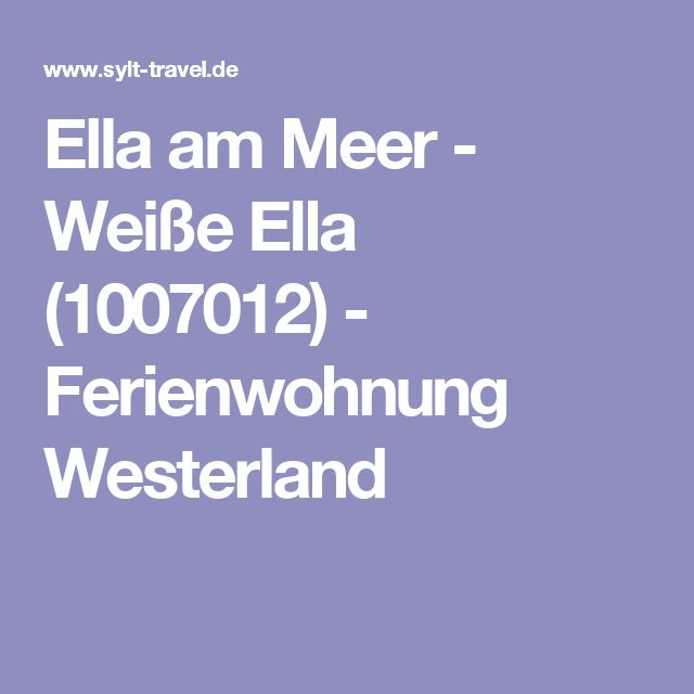 Ella am Meer - Weiße Ella (1007012) - Ferienwohnung Westerland