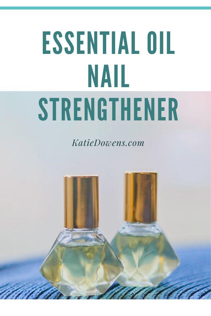 Diy essential oil nail strengthener katie dowens in 2020
