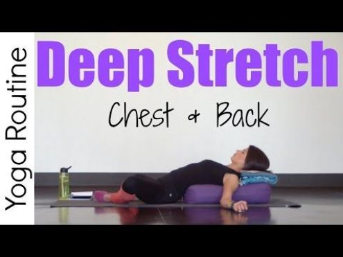 20 minute deep stretch yoga for chest  back  youtube