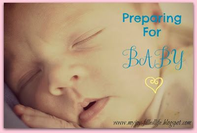 To-Do List {Preparing For Baby} - My Joy-Filled Life There is so much to do to get ready for a baby's arrival.  For such a little being, they sure do require a lot of advance preparation.