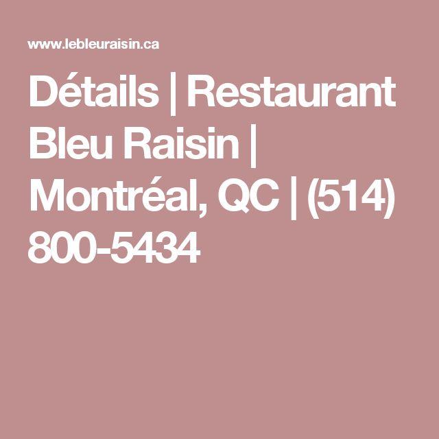 Détails   Restaurant Bleu Raisin   Montréal, QC   (514) 800-5434