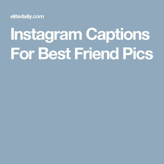 Instagram Captions For Best Friend Pics
