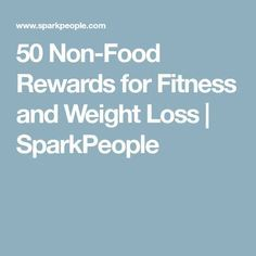 50 Non-Food Rewards for Fitness and Weight Loss | SparkPeople